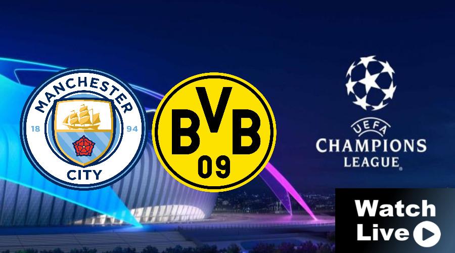 Manchester City - Borussia Dortmund Champions League LIVE STREAM