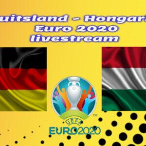 EK Voetbal live stream Duitsland - Hongarije
