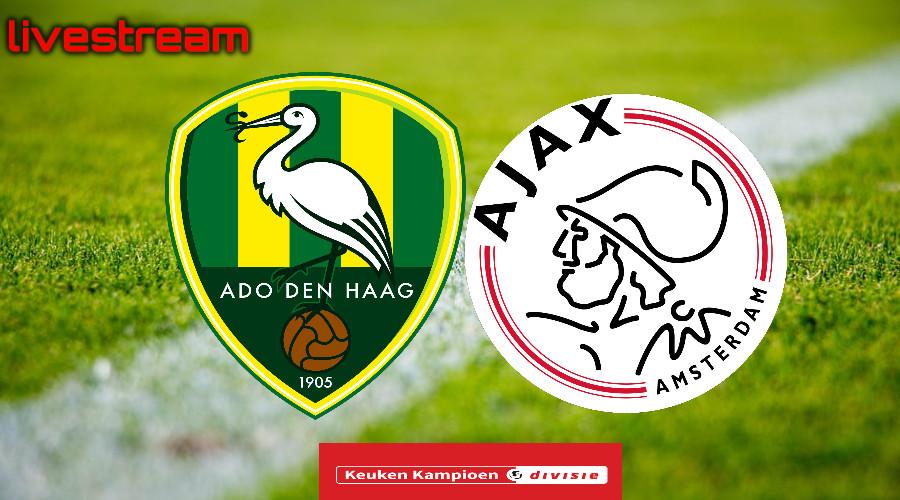 Gratis live stream ADO Den Haag - Ajax