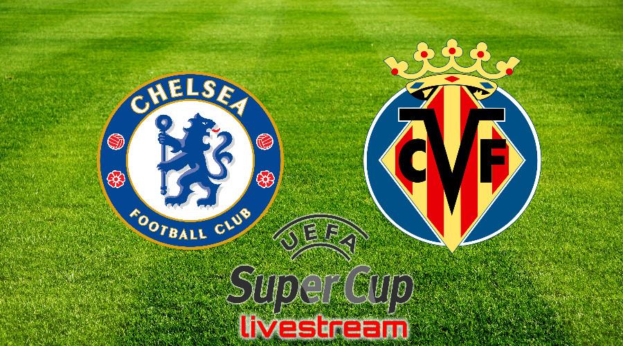 Gratis live stream Chelsea - Villarreal UEFA Super Cup