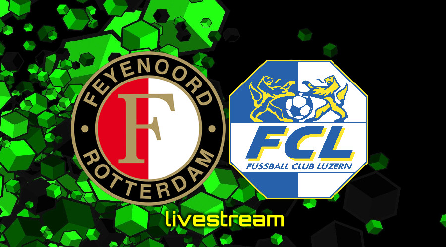 Gratis live stream Feyenoord - FC Luzern Conference League
