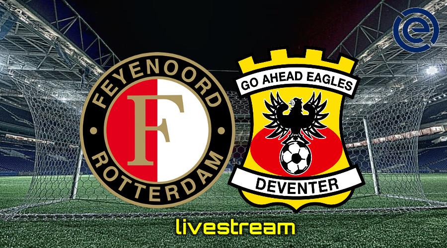 Gratis live stream Feyenoord - Go Ahead Eagles