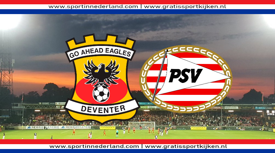 Go Ahead Eagles - PSV kijken via een gratis livestream