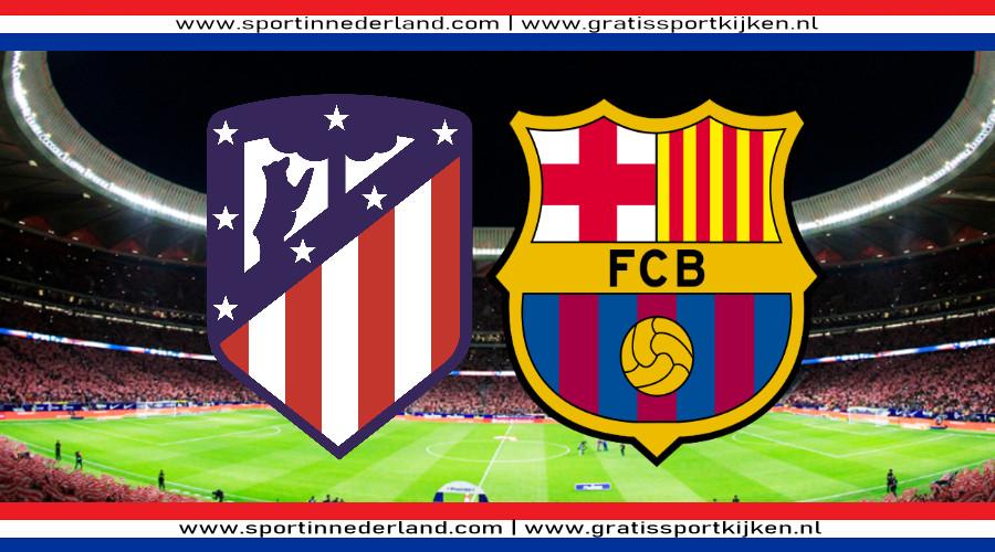 Kijk hier gratis Atletico Madrid - FC Barcelona via een livestream